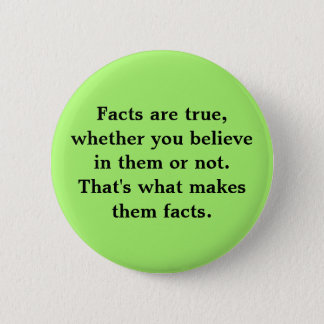 Facts are true 2 inch round button