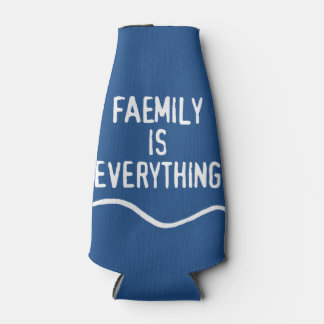 Faemily Is Everything Bottle Cooler