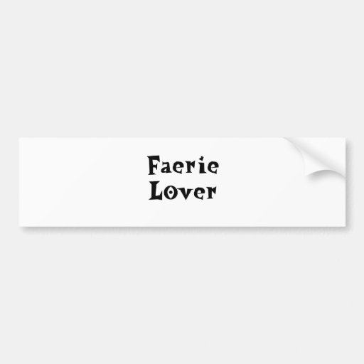 Faerie-Lover Bumper Stickers