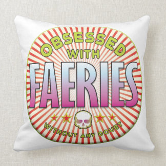 Faeries Obsessed R Pillow