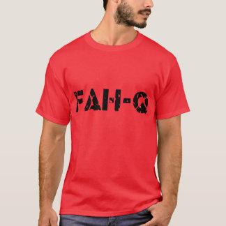 Fah -Q -- T-Shirt