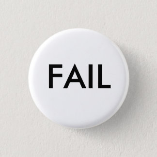 FAIL Badge 1 Inch Round Button