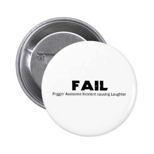 FAIL: Frigging Awesome Incident causing Laughter Buttons
