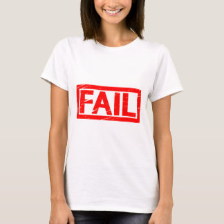 Fail Stamp T-Shirt