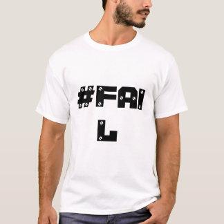 #FAIL T-Shirt