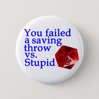 Failed Roll Vs Stupid 2 Inch Round Button