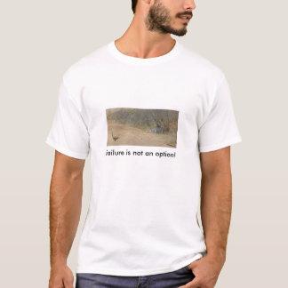 Failure is not an option! T-Shirt