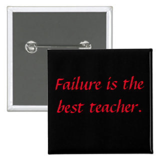 Failure is the best teacher. 2 inch square button