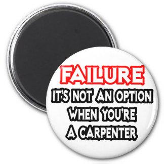 Failure...Not an Option...Carpenter Magnet