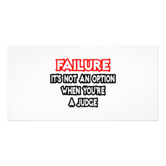 Failure...Not an Option...Judge Photo Greeting Card