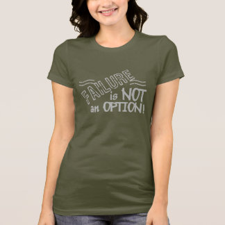 Failure Not an Option shirt - choose style, color