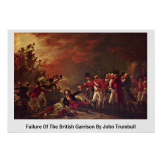Failure Of The British Garrison By John Trumbull Poster