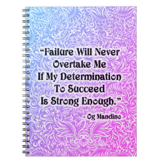 Failure Will Never Overtake - Positive Quote´s Spiral Notebook