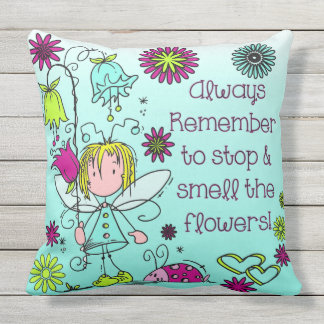 Fairy Flower Garden Quotes Smell Flowers Outdoor Pillow