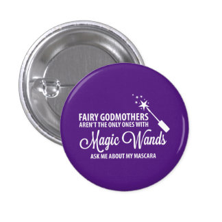 Fairy Godmothers aren't the only ones with Magic 1 Inch Round Button