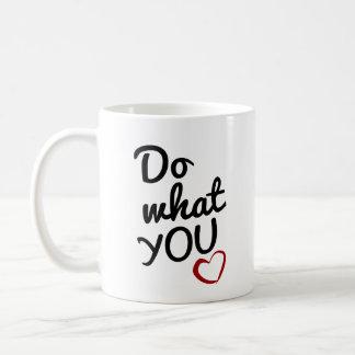 Faites ce que vous aimez la tasse de citation