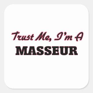 Faites confiance que je je suis un masseur autocollant carré