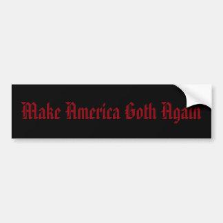 Faites l'Amérique Goth encore Autocollant De Voiture