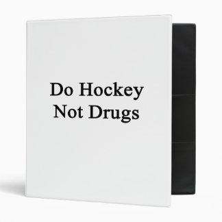 Faites les drogues d'hockey pas