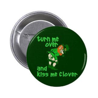 Faites- tournermoi et embrassez-moi trèfle macaron rond 5 cm