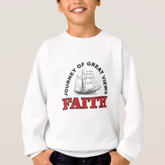 faith a journey with great views sweatshirt