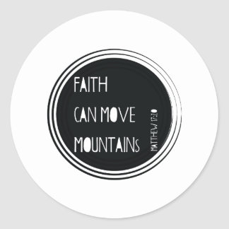 """Faith can move mountains"" Bible verse Classic Round Sticker"