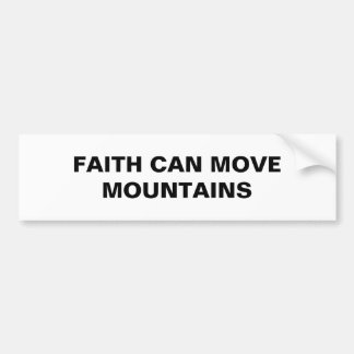 """Faith Can Move Mountains"" Bumper Sticker"