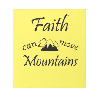 Faith Can Move Mountains Notepad