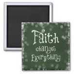 Faith Changes Everything Quote Square Magnet