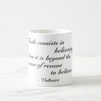 """ Faith consists in believing , when it is be... Classic White Coffee Mug"