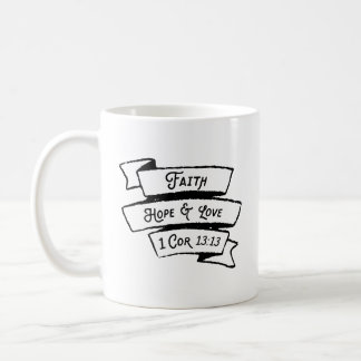 Faith Hope and Love Corinthians Bible Verse Coffee Mug