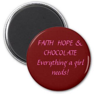 Faith Hope & Chocolate 2 Inch Round Magnet