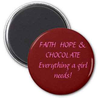 Faith Hope & Chocolate Magnet