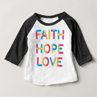 faith hope love 2 baby T-Shirt