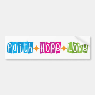 Faith Hope Love Bumper Sticker