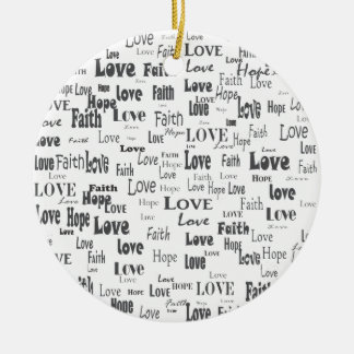 Faith Hope Love Ceramic Ornament