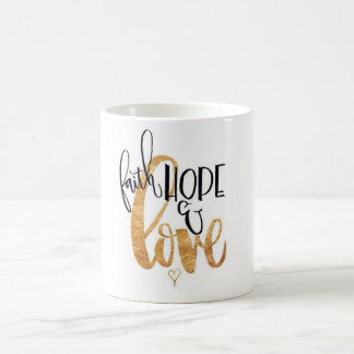 Faith,Hope & Love Coffee Mug