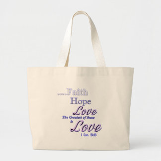 Faith, hope love Greatest Bible scripture Large Tote Bag