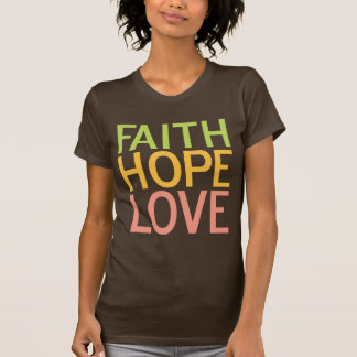 Faith Hope Love Inspirational Christian Tee Shirt