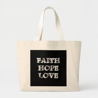FAITH HOPE LOVE LARGE TOTE BAG