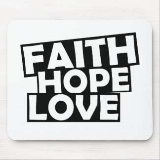 Faith Hope Love Mouse Pad