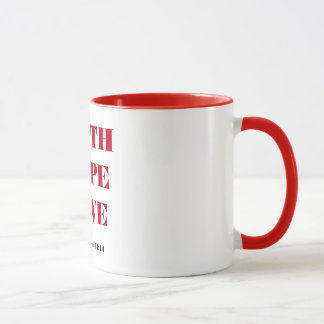 FAITH HOPE LOVE MUG