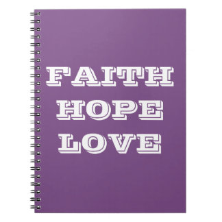 FAITH HOPE LOVE NOTEBOOKS
