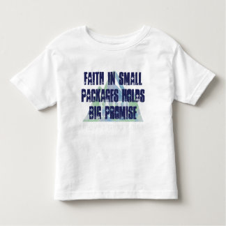 Faith in Small Packages Toddler T-shirt