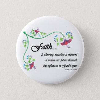 Faith is 2 inch round button