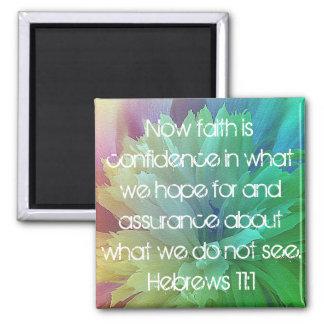 Faith is bible verse Hebrews 11:1 Magnet