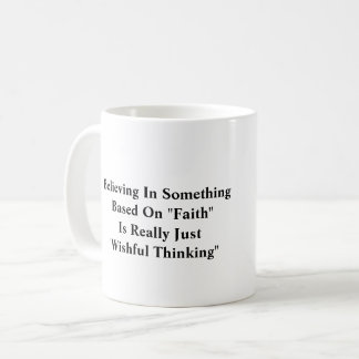 Faith Is Just Wishful Thinking Mug