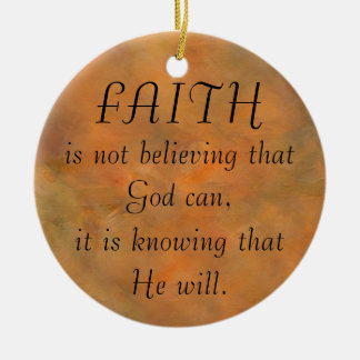 Faith is Knowing that He Will Ornament