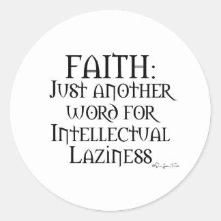 Faith Is Laziness Round Sticker