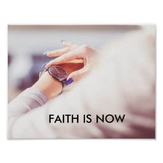 FAITH IS NOW POSTER